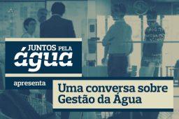 Conversa com Fernando Santos-Reis: Gestão da Água