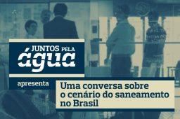 Conversa com Fernando Santos-Reis: Saneamento Básico no Brasil