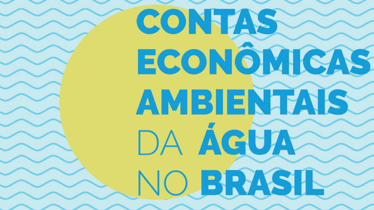 Água passa a ser contabilizada no Sistema de Contas Nacionais do Brasil; entenda